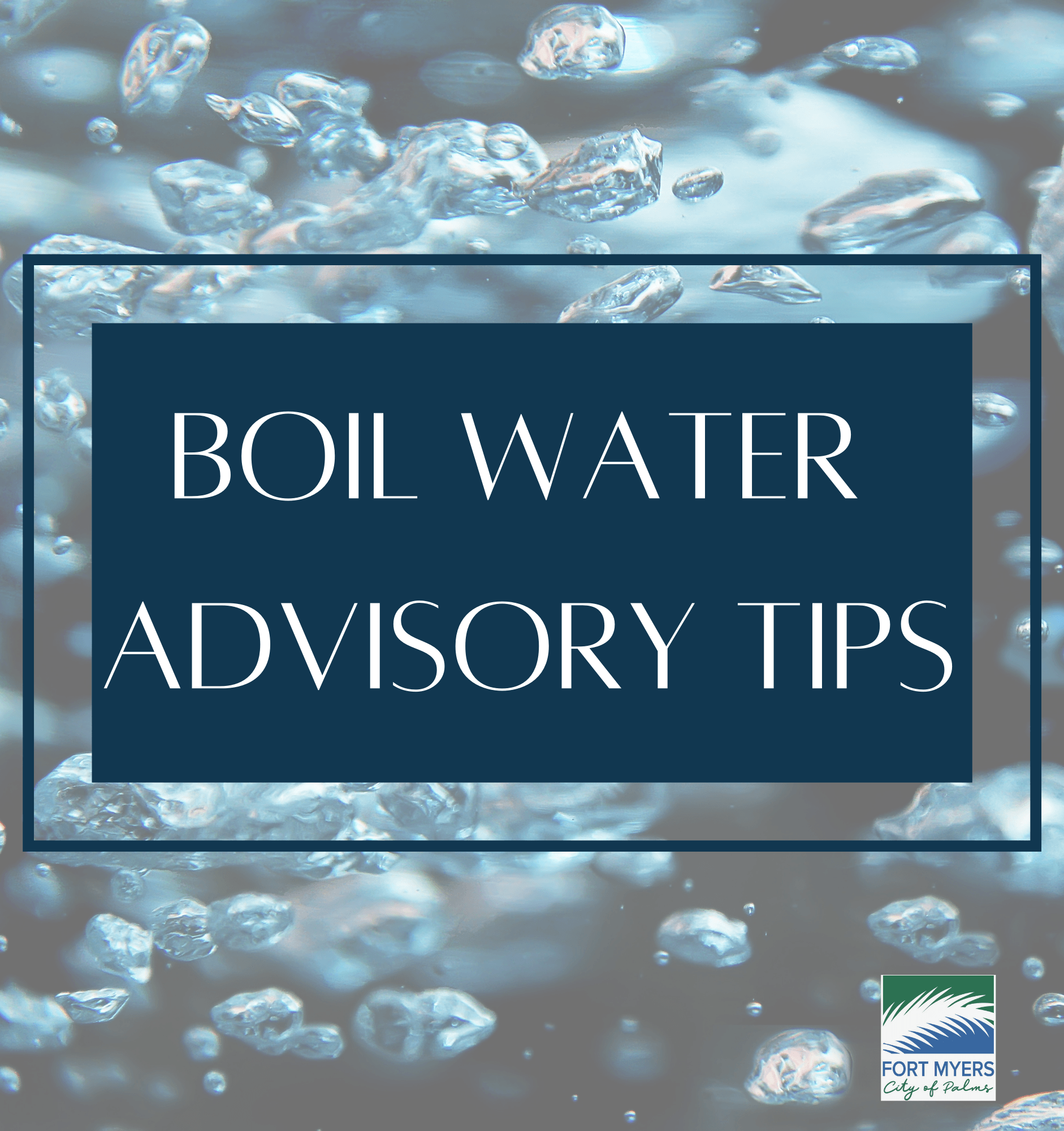 Tips about what to do when a boil water advisory is issued.